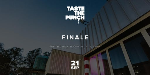 Taste The Punch - FINALE - Last show at Carnival Arts, Luton