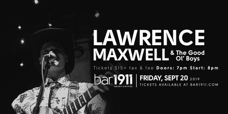 Lawrence Maxwell & The Good Ol' Boys - Live at Bar1911 tickets