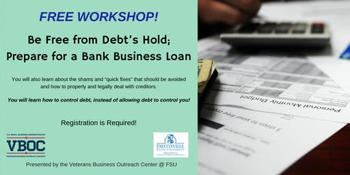 Be Free from Debt's Hold; Prepare for a Bank Business Loan