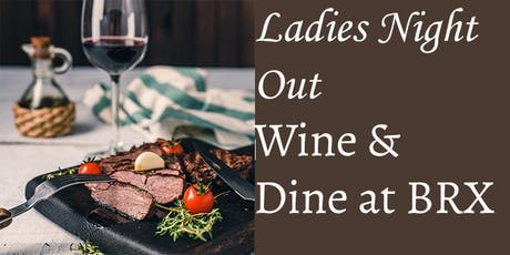 WoTRS Ladies Night Out- Wine and Dine at BRX! tickets