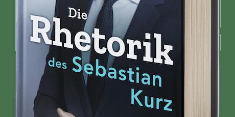 Die Macht der politischen Rede | Buchpräsentation Die Rhetorik des Sebastian Kurz Tickets