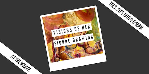 Visions of Her: Figure Drawing Night