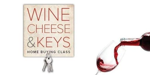 Wine, Cheese and Keys -Free  Homebuying 101 Class