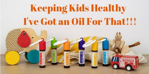 Keeping kids Healthy - I've Got An Oil For That