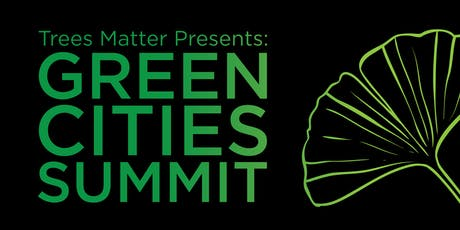 Trees Matter Presents: Green Cities Summit tickets