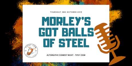 Morley's Got Balls of Steel - Comedy Night tickets