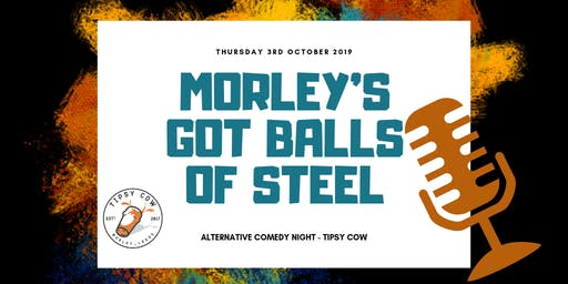 Morley's Got Balls of Steel - Comedy Night