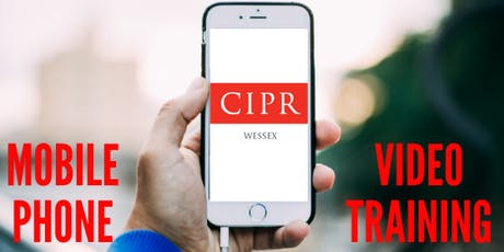 CIPR Wessex Mobile Phone Video Training tickets