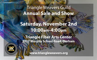 Triangle Weavers Guild Annual Art Sale and Show