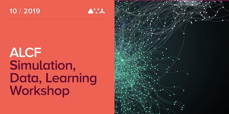ALCF Simulation, Data, and Learning Workshop - Oct 2019 tickets