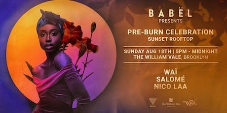 BABËL PRE-BURN Rooftop Celebration - William Vale tickets