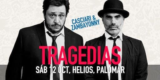 «Tragedias», Casciari & Zambayonny ✦ SÁB 12 OCT ✦ El Palomar
