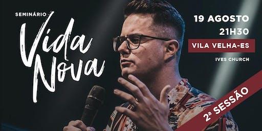 Seminário Vida Nova | Vila Velha | SESSÃO EXTRA