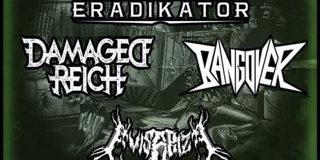 TAKING OUT THE THRASH w/ Eradikator, Damaged Reich and Bangover tickets