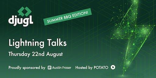 DJUGL   Lightning Talks & Summer BBQ Edition
