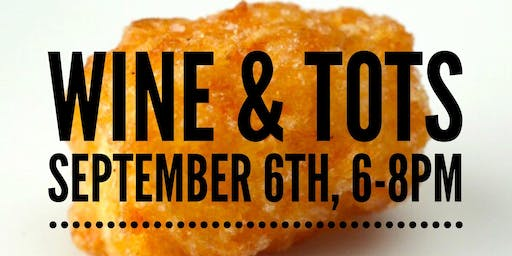 SOLD OUT - $15 Fridays - Wine & Tots