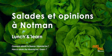 Salades et opinions à Notman : Lunch'&'learn avec Montreal Inc. tickets