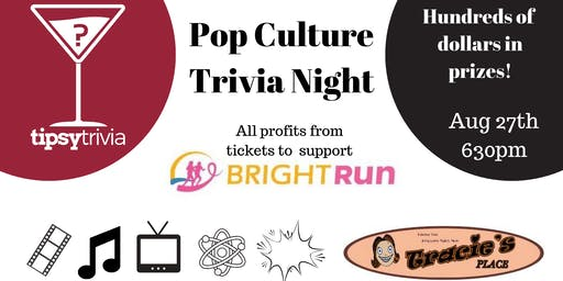 Pop Culture Trivia Night Aug 27th 630pm - All profits to support Bright Run