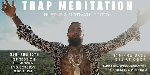 TRAP MEDITATION: HUSSLE AND MOTIVATE EDITION