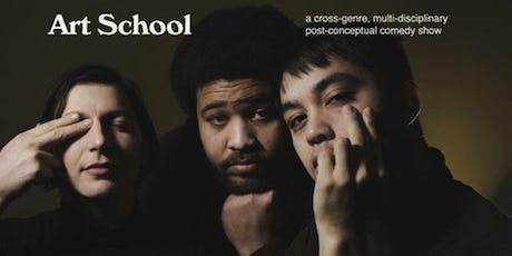 Art School: A Cross-Genre, Multi-Disciplinary, Post-Conceptual Comedy Show tickets