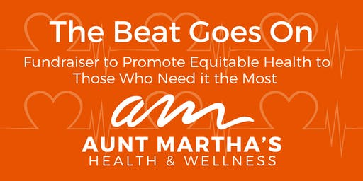 The Beat Goes On - Aunt Martha's Health and Wellness Fundraiser