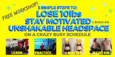 Lose 10lbs, Stay Motivated and build an Unshakable headspace tickets