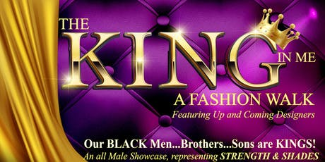 The King in Me | A Fashion Walk >>>Featuring Up & Coming Black Designers tickets