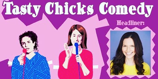 Oddfellows Playhouse Presents Tasty Chicks Comedy with Sara Shea