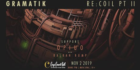 Gramatik-Re:Coil Tour Pt.II at Cargo Concert Hall tickets