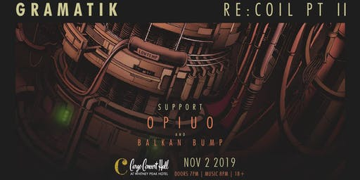 Gramatik-Re:Coil Tour Pt.II at Cargo Concert Hall