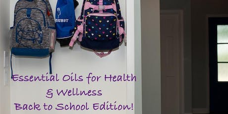 Essential Oils for Health and Wellness~~Back to School Edition! tickets