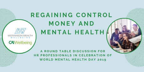 Regaining Control - Money and Mental Health Round Table tickets