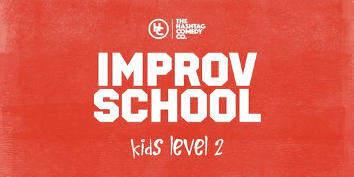Kids Improv Classes, Level Two (Ages 8-13), Fall 2019
