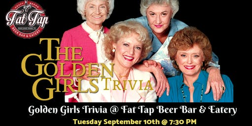 Golden Girls Trivia at Fat Tap Beer Bar and Eatery