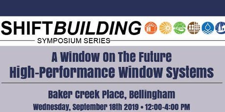 A Window On The Future | ShiftBuilding Symposium | Bellingham, WA tickets