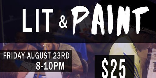 LIT and PAINT Aug.23rd