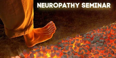 Neuropathy Seminar: Taming the Flames