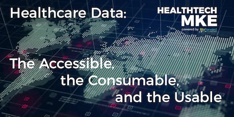 Healthcare Data: The Accessible, the Consumable, and the Usable tickets