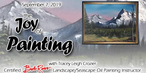The Joy of Painting with Certified Bob Ross Oil Painting Instructor® Tracey Leigh Crozier