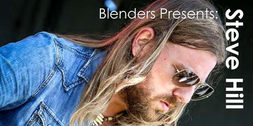 Blenders Presents Steve Hill