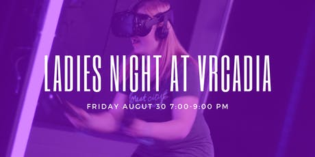 Ladies Night at VRcadia | August Slumber Party! tickets