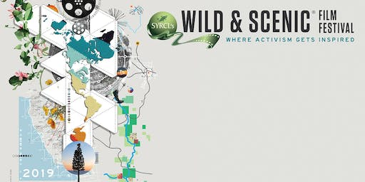 Sierra Nevada Spotlight: Wild and Scenic Film Festival - Chico, CA