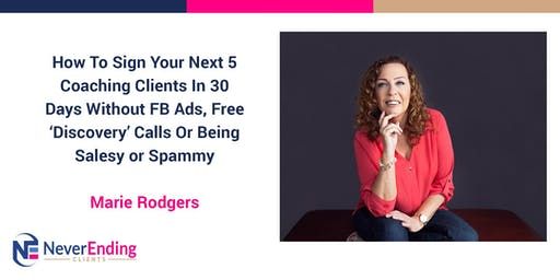 Sign 5 Coaching Clients In 30 Days Without Being Salesy (Online FREE Event)