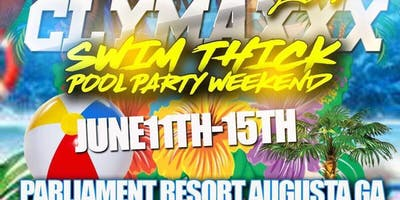 CLYMAXXX 20/20 SWIM THICK POOL PARTY WEEKEND