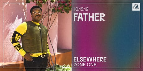Father @ Elsewhere (Zone One) tickets
