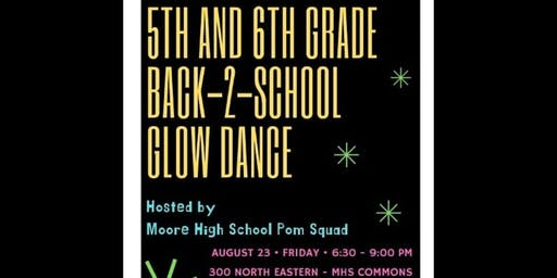 Back 2 School Glow Dance 5th & 6th grade hosted by Moore High School Pom