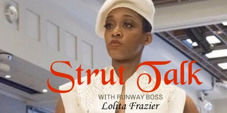 Strut Talk W/The Runway Boss  tickets