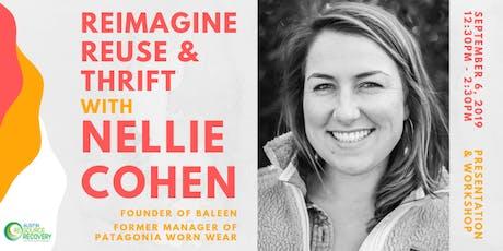 Reimagine Reuse & Thrift with Nellie Cohen! tickets