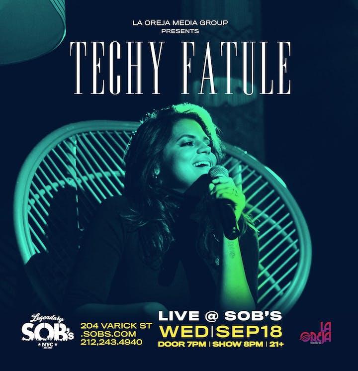 La Oreja Media Group & SOB's Present: Techy Fatule Tickets, Wed, Sep