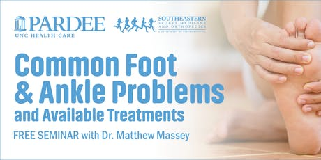 Common Foot & Ankle Problems and Available Treatments tickets